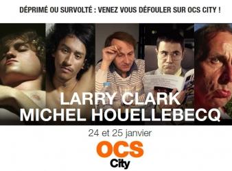 Soirées Larry Clark et Michel Houellebecq les 24 et 25 janvier sur OCS City